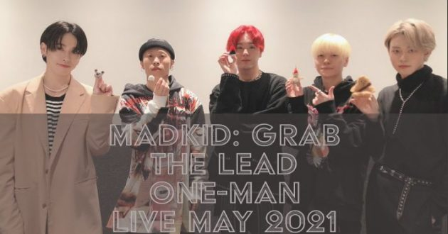 MADKID: GRAB THE LEAD One-Man Live May 2021